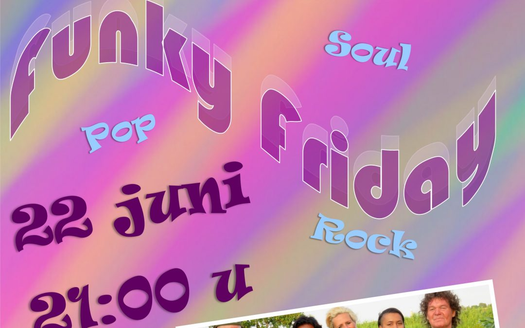 22 juni Funky Friday BTL